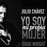 """Julio Chávez vuelve a las tablas con """"Yo soy mi propia mujer"""""""