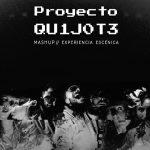 Proyecto Qu1j0t3: una hazaña de alto impacto