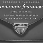 La Economía Feminista llegó para quedarse