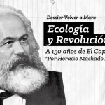 Volver a Marx #05: Ecología y Revolución a 150 años de El Capital