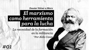 Volver a Marx #01: El marxismo como herramienta para la lucha