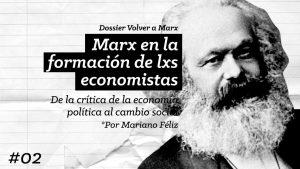 Volver a Marx #02: Marx en la formación de lxs economistas