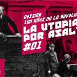 La Utopía por Asalto #1: Argentina y la Revolución Rusa en sus inicios (I)