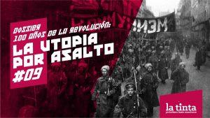 La Utopía por Asalto #9: Antes y después de la Revolución de octubre