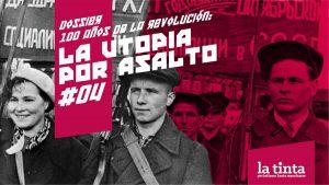 La Utopía por Asalto #4: 1918 y el bolchevismo estudiantil argentino