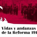 Vidas y andanzas de la Reforma (1918-2018) #2:Condiciones para un tiempo nuevo