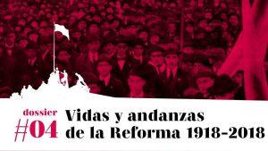 Vidas y andanzas de la Reforma (1918-2018) #4: los legados de la Reforma Universitaria