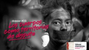 Los cuerpos como territorios de disputa: herramientas para pensar las luchas feministas y la violencia contra las mujeres