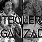 Futboleras y Organizadas (en el club y en las calles)