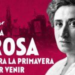 Una Rosa para la primavera por venir #1: Rosa Luxemburg en nuestra historia