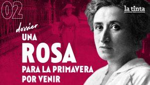 Una Rosa para la primavera por venir #2: Rosa Luxemburgo y la formación política como apuesta integral