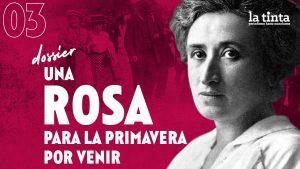 Una Rosa para la primavera por venir #3: Rosa Luxemburgo en Argentina