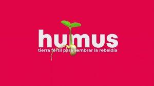Humus: tierra fértil para sembrar la rebeldía