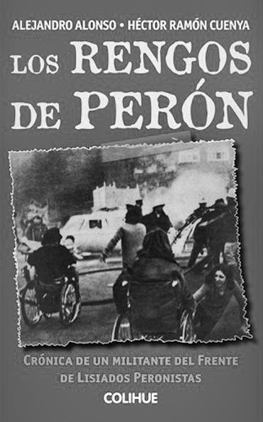 Los-Rengos-Perón-Alejando-Alonso-Héctor-Ramón-Cuenya-Lisiados-peronistas