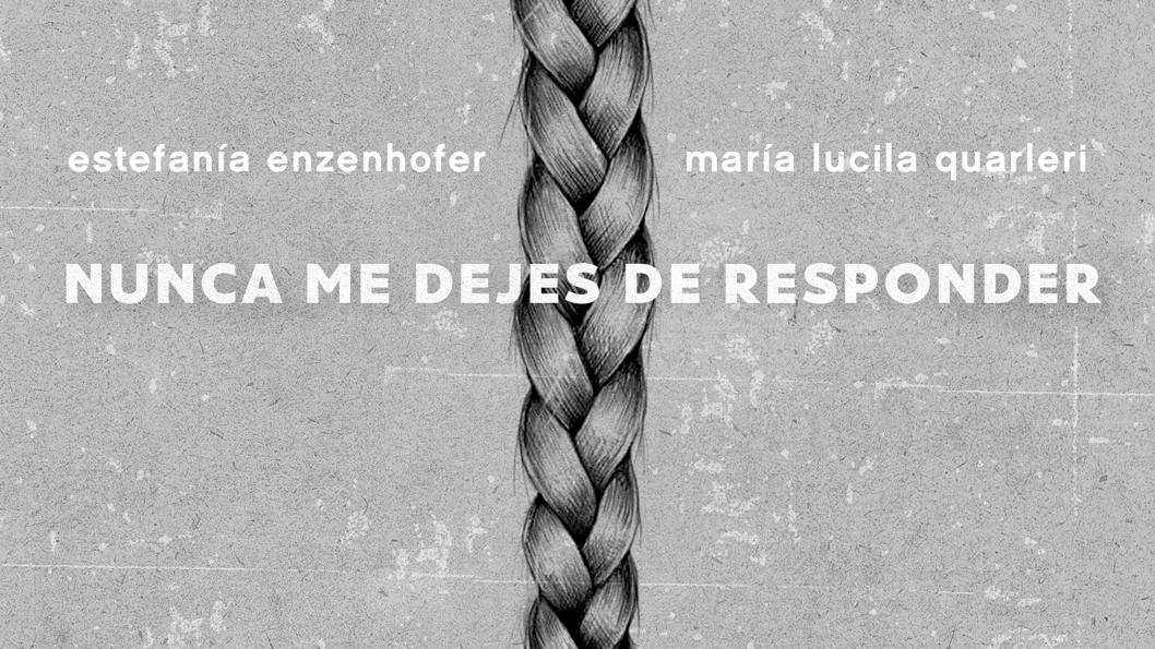 Nunca-me-dejes-responder-novela-Populibros-Estefanía-Enzenhofer-María-Lucila-Quarleri-1